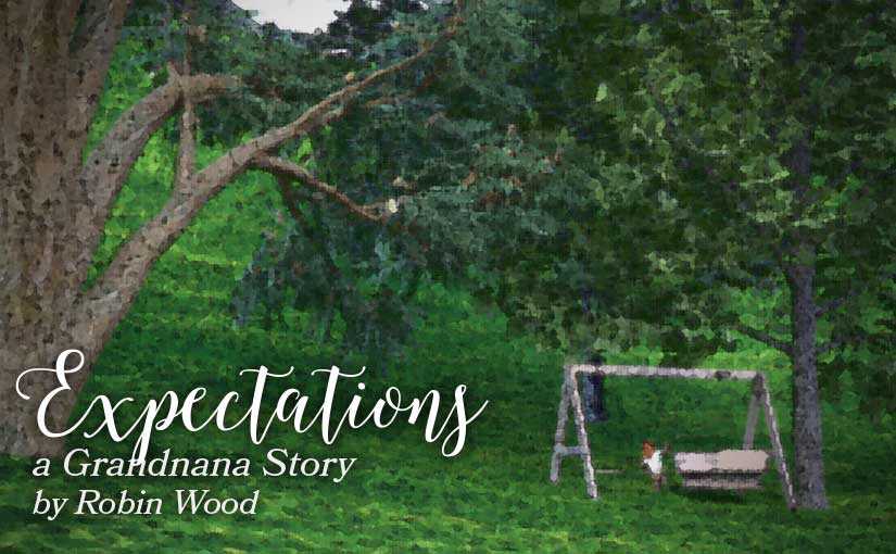 Expectations - A Grandnana Story by Robin Wood